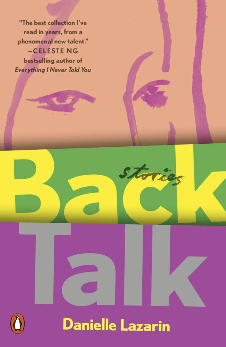 Back Talk  by Danielle Lazarin  Penguin Books --- February 6, 2018