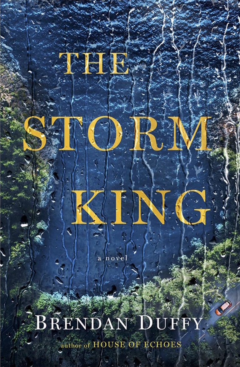 The Storm King  by Brendan Duffy  Ballantine Books --- February 6, 2018