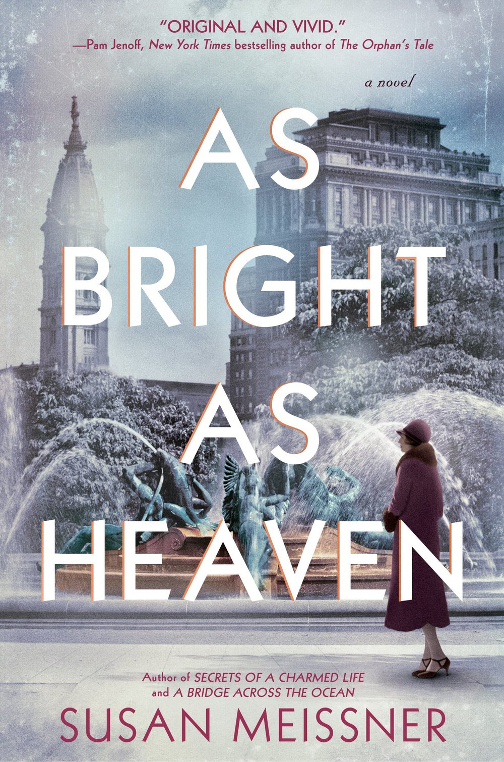 As Bright As Heaven      by Susan Meissner  Berkley --- February 6, 2018