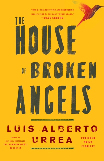 The House of Broken Angels  by Luis Alberto Urrea  Little, Brown --- March 6, 2018
