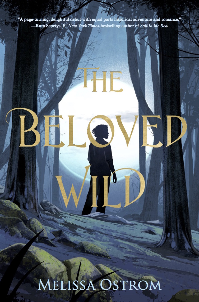 The Beloved Wild  by Melissa Ostrom  Feiwel & Friends --- March 27, 2018