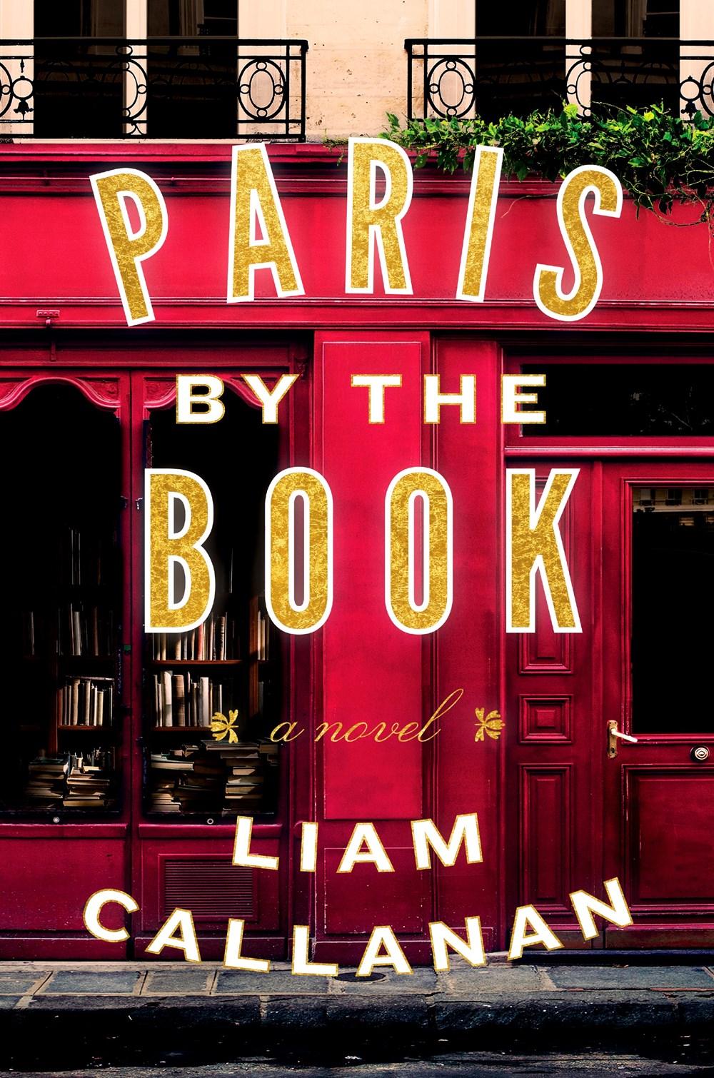 Paris by the Book  by Liam Callanan  Dutton --- April 3, 2018