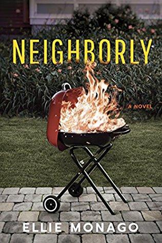 Neighborly  by Ellie Monago  Lake Union --- March 1, 2018