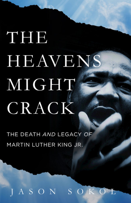 The Heavens Might Crack  by Jason Sokol  Basic Books --- March 20, 2018