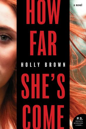 How Far She's Come  by Holly Brown  William Morrow --- May 22, 2018