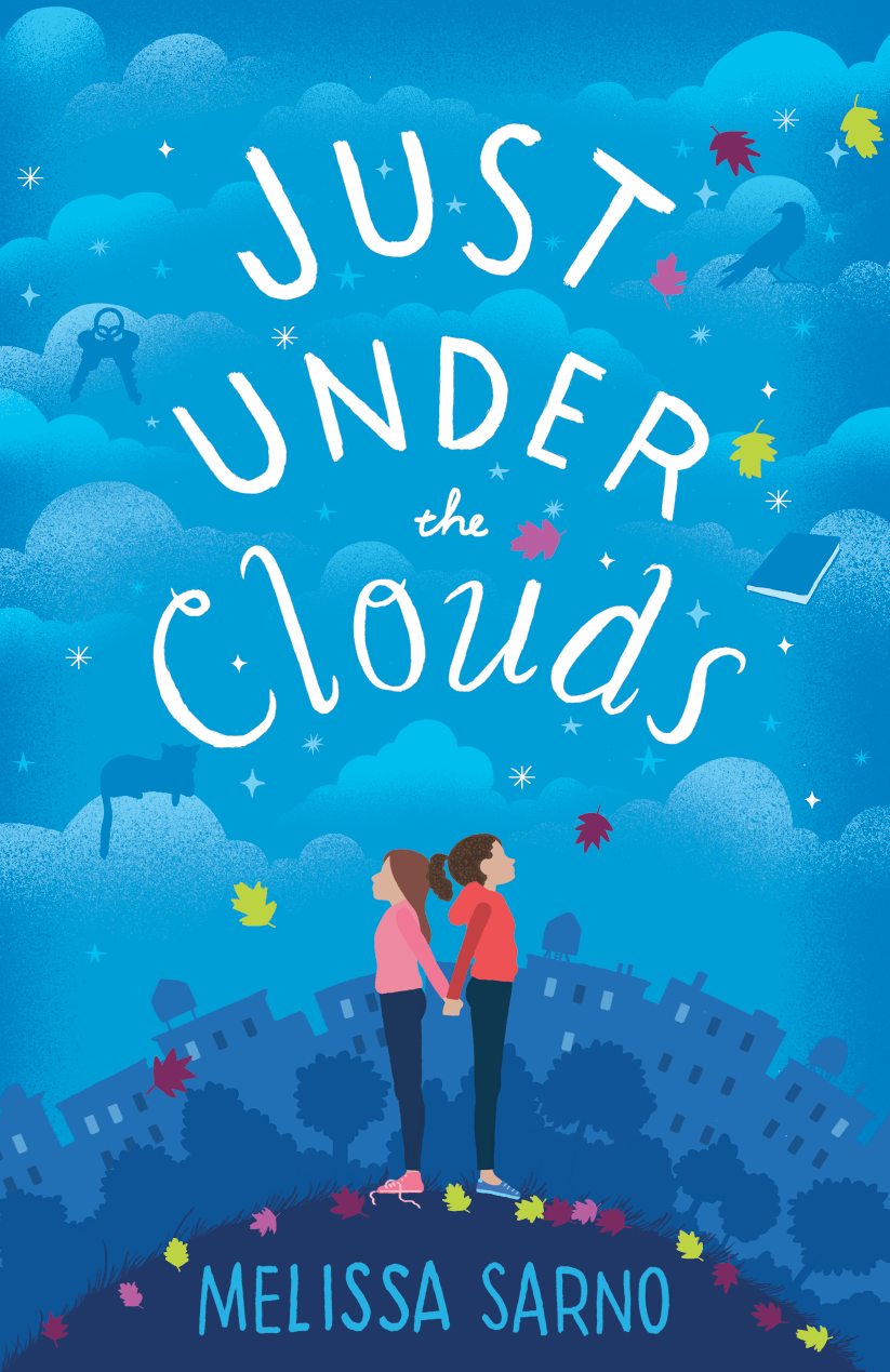 Just Under the Clouds  by Melissa Sarno  Knopf BYR --- June 5, 2018