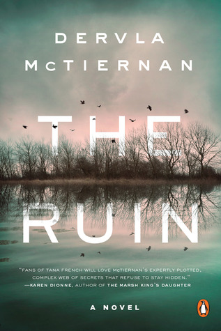 The Ruin  by Dervla McTiernan  Penguin Books --- July 3, 2018