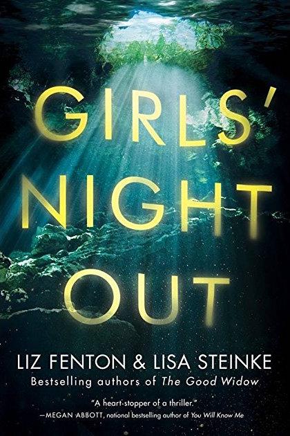 Girls' Night Out  by Liz Fenton & Lisa Steinke  Lake Union --- July 24, 2018