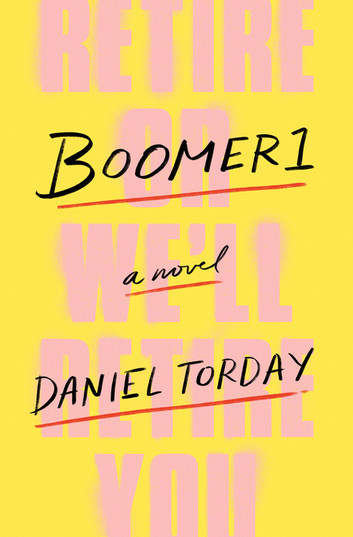 Boomer1    by Daniel Torday  St. Martin's Press --- September 18, 2018