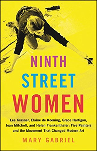 Ninth Street Women  by Mary Gabriel  Little, Brown --- September 25, 2018