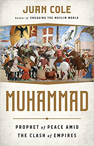 Muhammad  by Juan Cole  Nation Books --- October 9, 2018