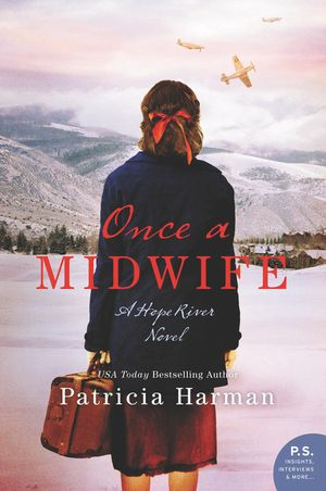Once a Midwife  by Patricia Harman  William Morrow --- November 6, 2018