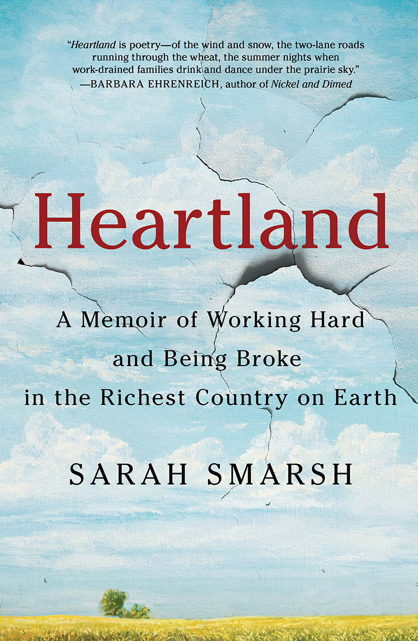 Heartland  by Sarah Smarsh  Scribner --- September 18, 2018