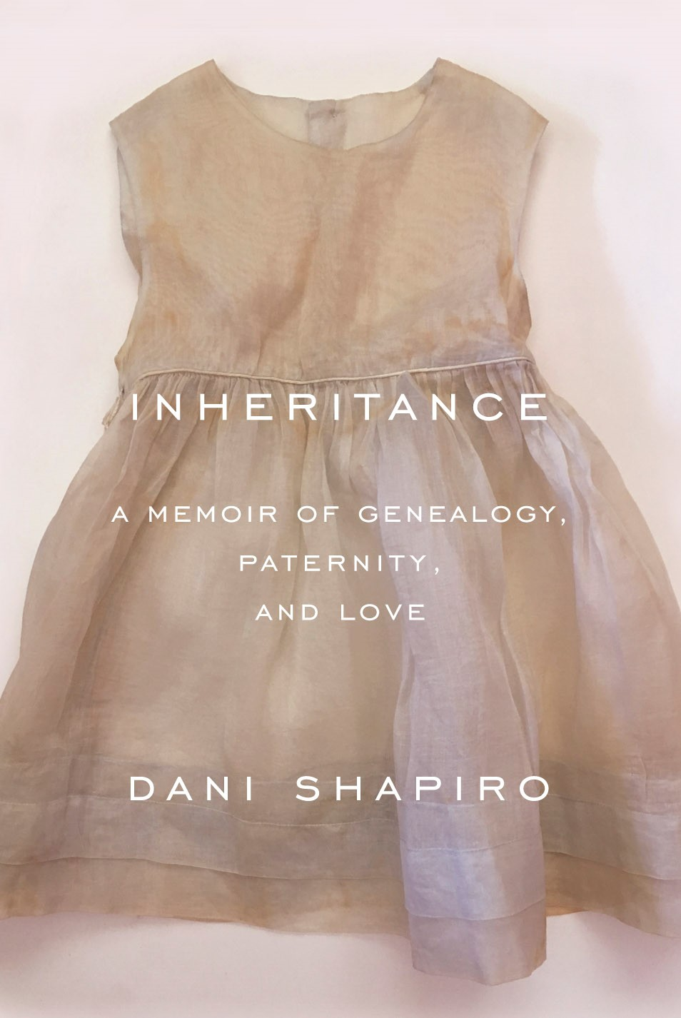 Inheritance  by Dani Shapiro  Knopf —- January 15, 2019