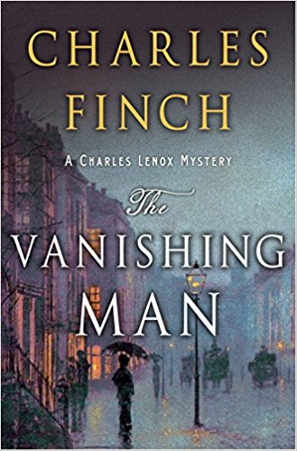 The Vanishing Man  by Charles Finch  Minotaur —- February 19, 2019