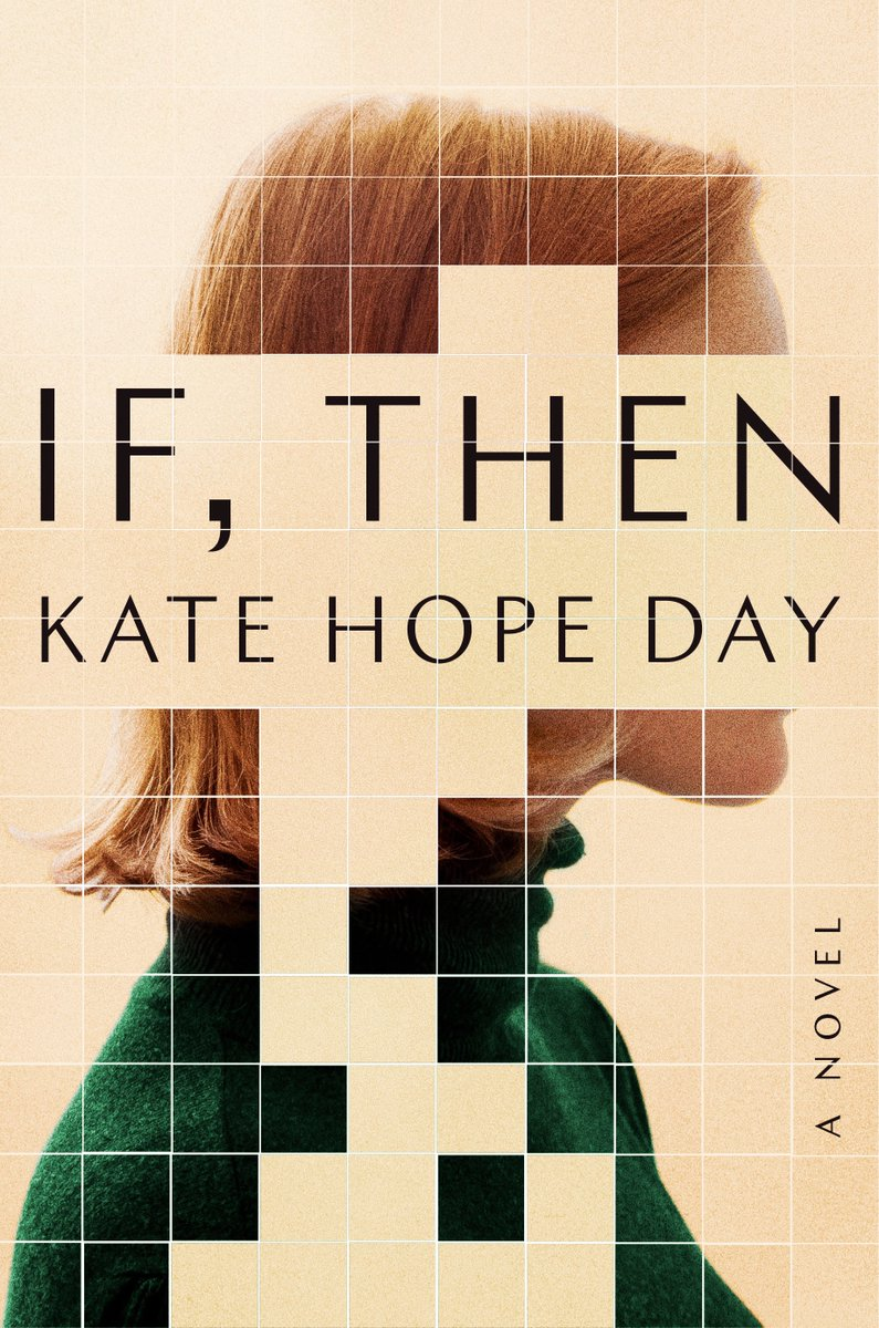 If, Then  by Kate Hope Day  Random House —- March 12, 2019