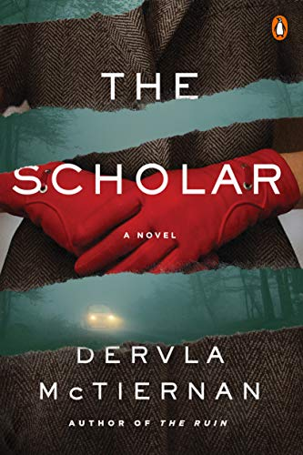 The Scholar  by Dervla McTiernan  Penguin Books —- May 14, 2019
