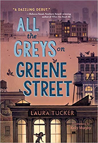 All the Greys on Greene Street  by Laura Tucker  Viking BYR —- June 4, 2019