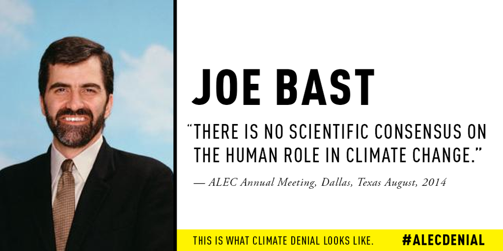 "Joe Bast: ""There is no scientific consensus on the human role in climate change."" ALEC Annual Meeting, Dallas, Texas August, 2014"