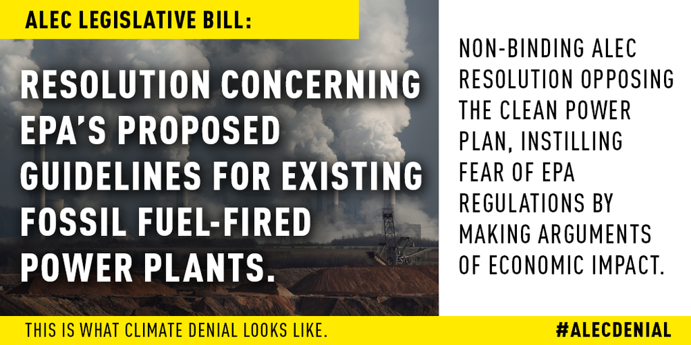 This is a non-binding ALEC resolution opposing the Clean Power Plan, instilling fear of EPA regulations by making arguments of economic impact. Read more here.
