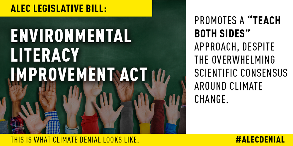 "The ALEC legislative bill on science education promotes a ""teach both sides"" approach, despite the overwhelming scientific consensus around climate change. Read more here."