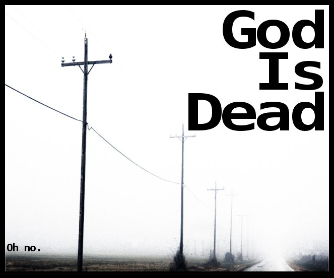 god_is_dead_by_deviantkupo.jpg