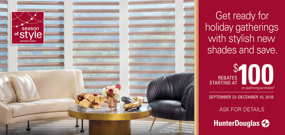 Hunter Douglas Season of Style Savings Event September 22 through December 10, 2018.