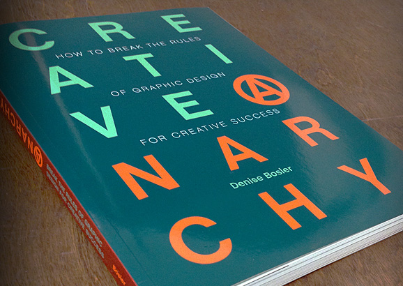 CREATIVE ANARCHY - How to break the rules of graphic design for creative success   | Denise Bosler 2015