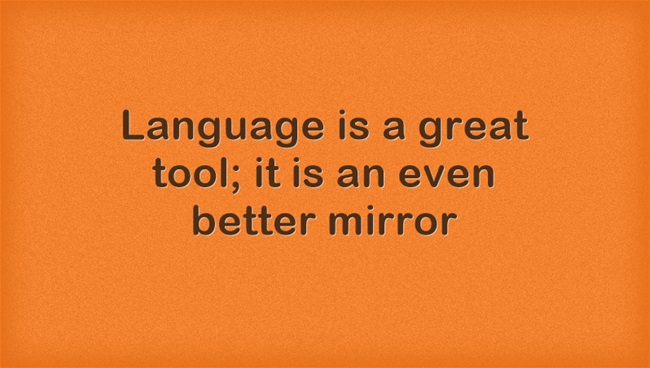 Language-is-a-great-tool
