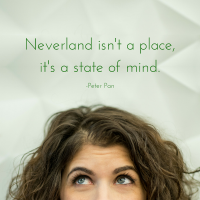 Neverland isn't a place, it's a state of mind..png