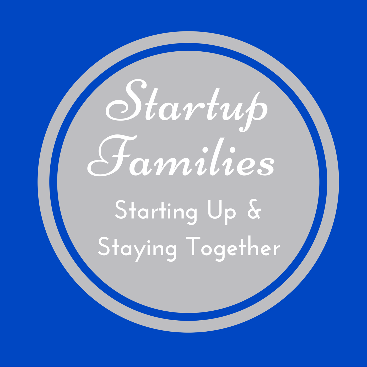 Startup Families Podcast - The Startup Families Podcast