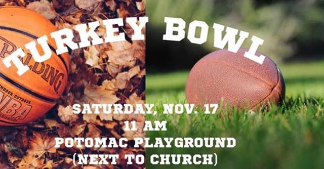 Come out on Saturday, November 17th for hot drinks, snacks fun, and games! We'll be chilling, cheering, and playing basketball and touch football at Potomac Playground, next to where we meet on Sundays. This is a great chance to invite friends and neighbors and get to have some fun with the church and neighborhood!