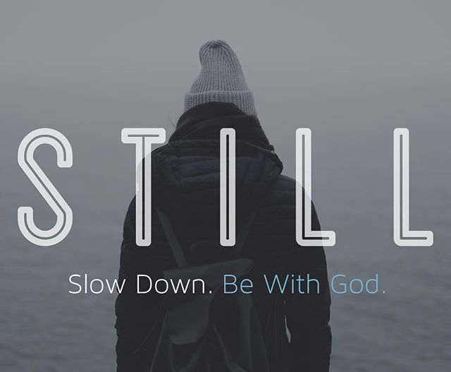 "Tomorrow we start a new series titled ""Still"" where we plan to start the year slowing down the pace so that we can be with God. We're also inviting our church to participate in a fast from 1/7-1/27 as part of a collective effort to hear from God together! See you tomorrow!"