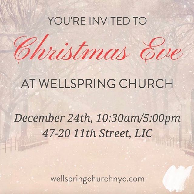 Family, friends and special candlelight services. 10:30am and 5pm on Christmas Eve. 47-20 11th st. In LIC. @renewqueens #wellspringchurchnyc #christmasnyc2017