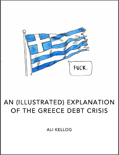 "|| ""An (Illustrated) Explanation of the Greece debt crisis"" 