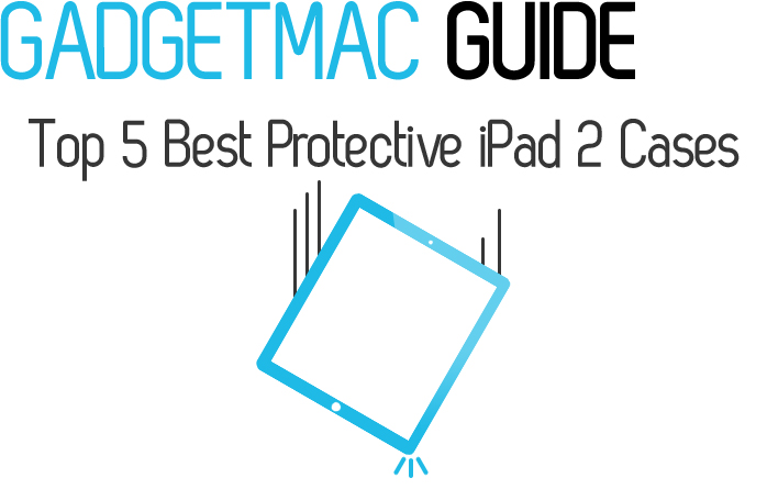Top 5 Best Protective iPad 2 Cases Guide.jpg