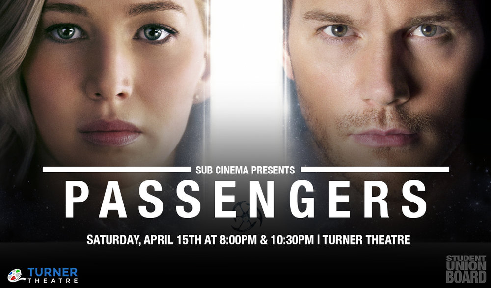 SUB Cinema Presents Passengers in Turner Theatre at 8PM and 10:30PM in Turner Theatre