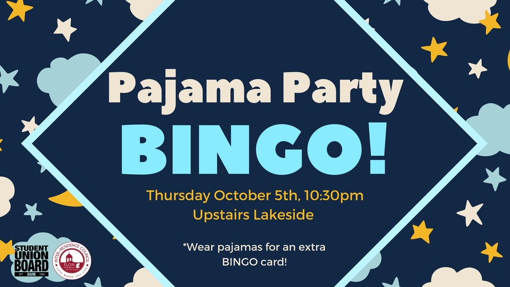 Take a break from studying and come relax during the pajama party Bingo on October 5th at 10:30pm in Upstairs Lakeside!