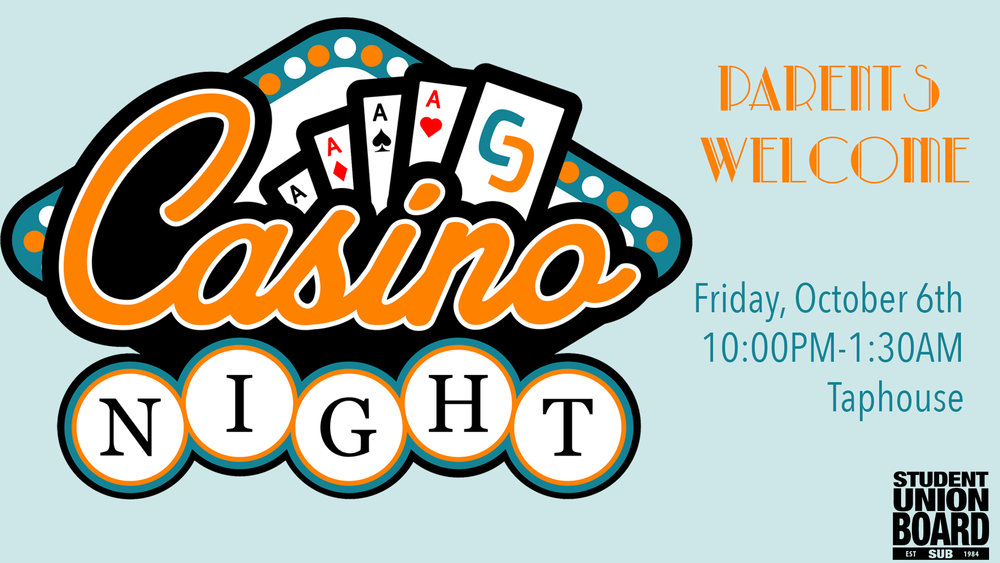 Bring your parents to Casino Night this Friday in Taphouse! Stop by anytime between 10PM and 1:30AM.