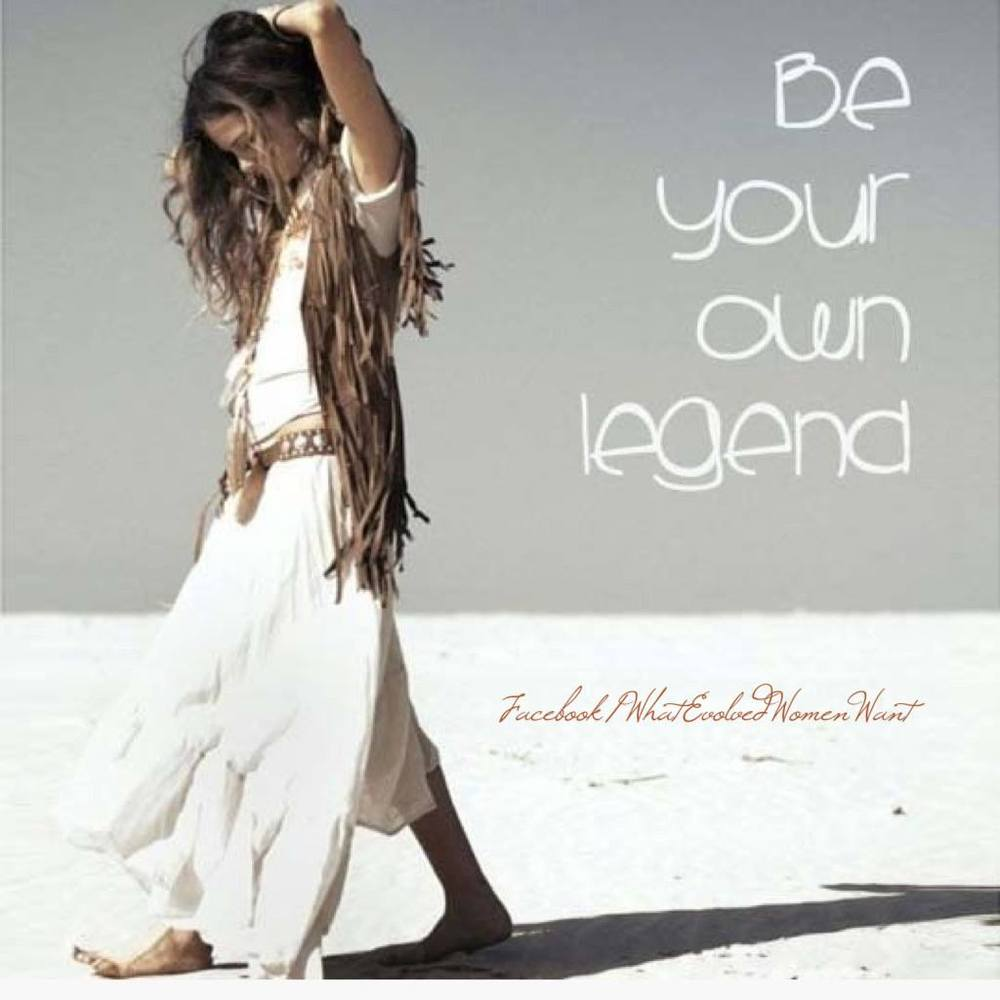 Be your own legend