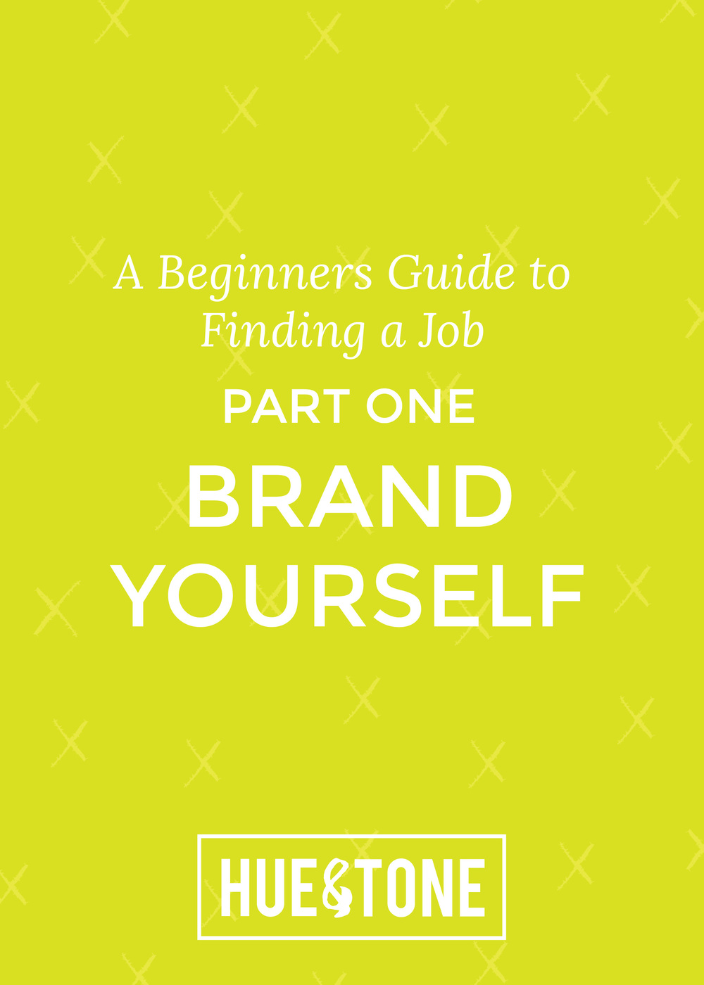 Finding a Job, Part One: Brand Yourself -- Hue & Tone Creative