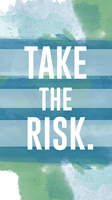 """Hue & Tone Freebies -- """"Take the Risk"""" free phone wallpaper"""