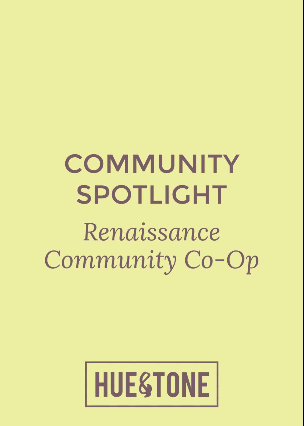Renaissance Community Co-Op -- Hue & Tone Creative
