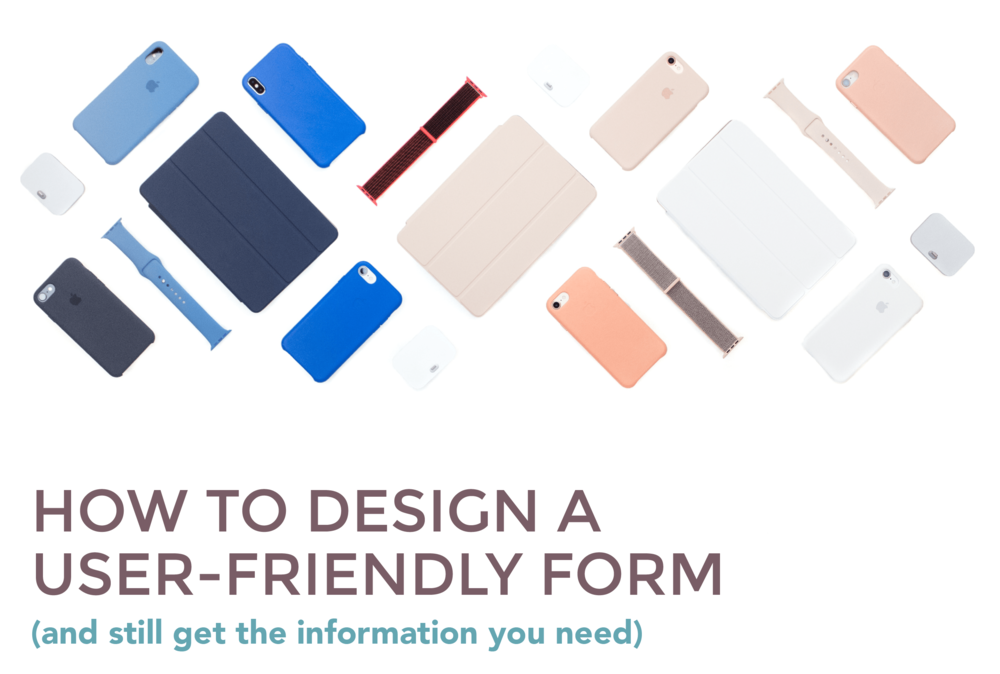 How to design a user-friendly form (and still get the information you need)  |  Hue & Tone Creative
