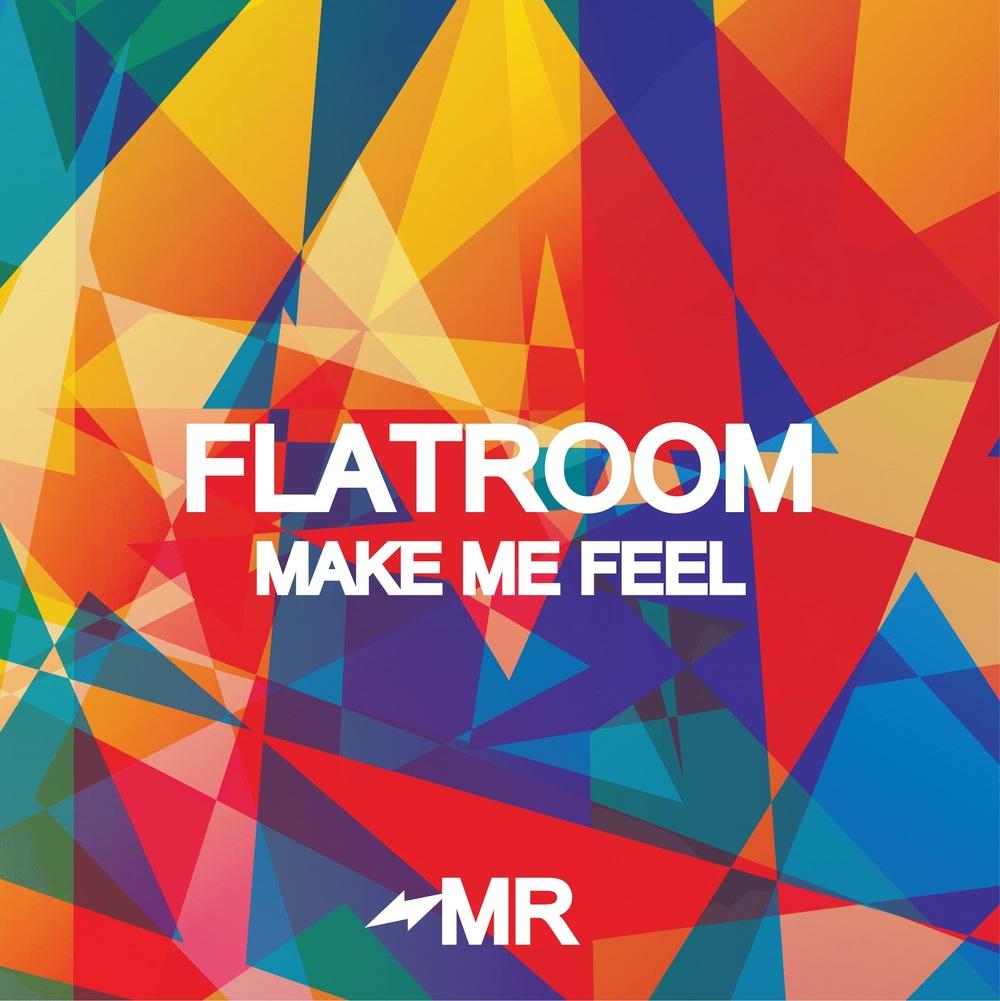 MR007FlatroomMakeMeFeel.jpg