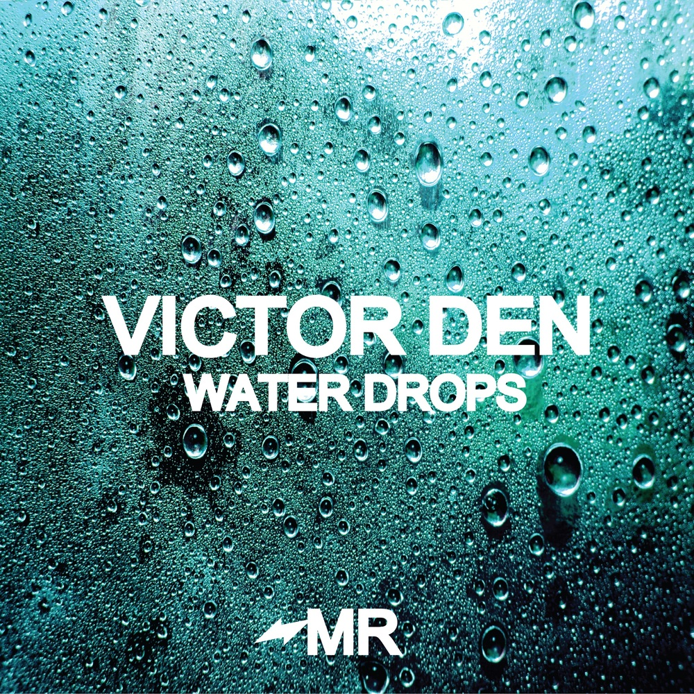 MR003 Victor Den Water Drops.jpg