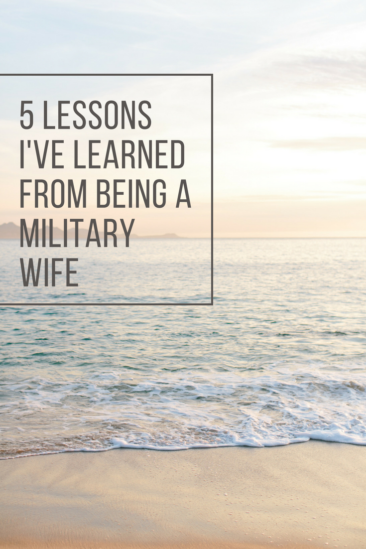 5 Lessons I've Learned from being a military wife