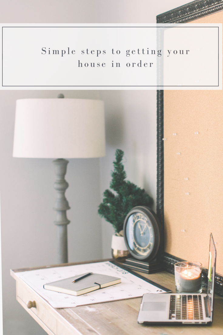 Simple steps to getting your house in order