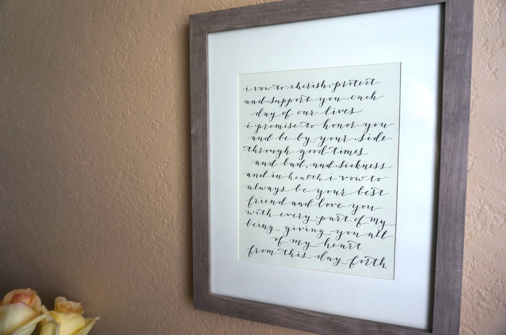 Part of our wedding vows that I wrote in my  Bethany calligraphy font style  to remind me of the promises we made to each other.