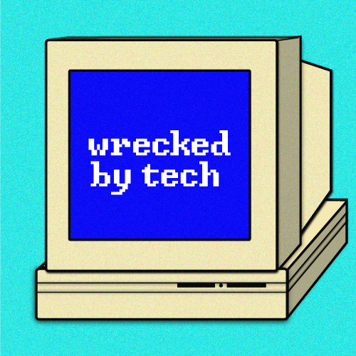 Wrecked by Tech